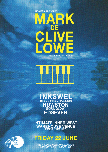 Lioness Presents Mark De Clive Lowe 22nd June @ an Inner City Warehouse Space