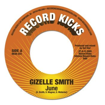NEW MUSIC: SOUL FUNK - Gizelle Smith - June + June (TM Juke rmx) | (Record Kicks)