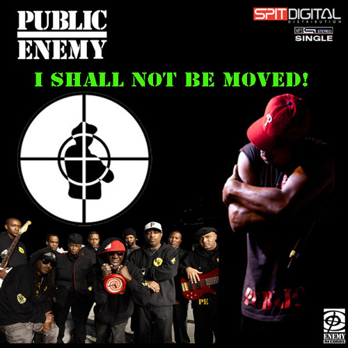 AUDIO - HIP HOP: PUBLIC ENEMY | The NEW Public Enemy single I SHALL NOT BE MOVED!